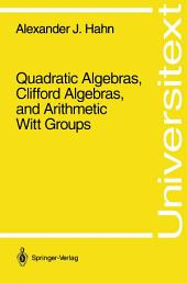 Quadratic Algebras, Clifford Algebras, and Arithmetic Witt Groups