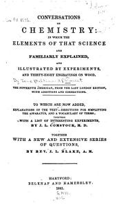 Conversations on chemistry: in which the elements of that science are familiarly explained ; and illustrated by experiments ; and thirty-eight engravings on wood