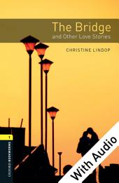 The Bridge and Other Love Stories - With Audio
