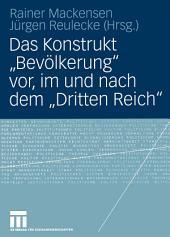 """Das Konstrukt """"Bevölkerung"""" vor, im und nach dem """"Dritten Reich"""""""
