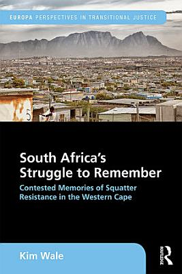 South Africa s Struggle to Remember