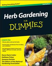 Herb Gardening For Dummies: Edition 2