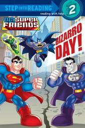 Bizarro Day! (DC Super Friends)
