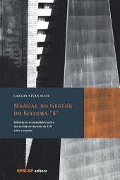 """Manual do gestor do Sistema """"S"""": Referências e comentários acerca de acórdãos e decisões do TCU sobre o assunto"""