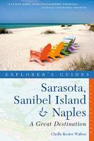 Explorer s Guide Sarasota  Sanibel Island   Naples  A Great Destination  Sixth Edition  PDF