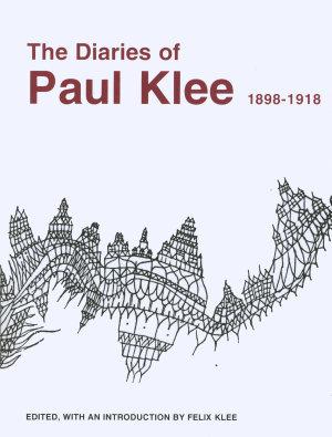 The Diaries of Paul Klee  1898 1918 PDF