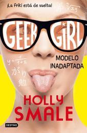 Geek Girl 2. Modelo inadaptada: Geek Girl 2