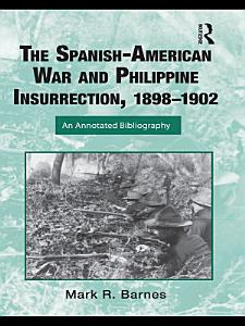 The Spanish American War and Philippine Insurrection  1898   1902 PDF