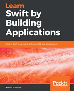 Learn Swift by Building Applications PDF