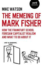 The Memeing of Mark Fisher