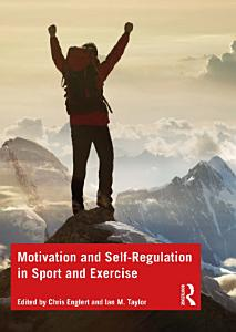 Motivation and Self regulation in Sport and Exercise PDF