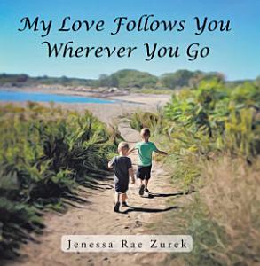 My Love Follows You Wherever You Go Book