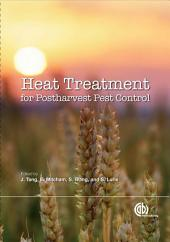 Heat Treatments for Postharvest Pest Control: Theory and Practice