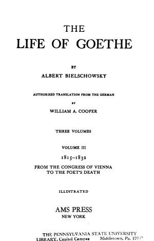 The Life Of Goethe 1815 1832 From The Congress Of Vienna To The Poet S Death