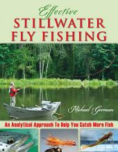 Effective Stillwater Fly Fishing: An Analytical Approach to Help You Catch More Fish