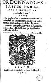 Ordonnances faites par le Roy a Moulins, au mois de Feurier M. D. LXVI... pour le reiglement de la Iustice et police de son Royaume...