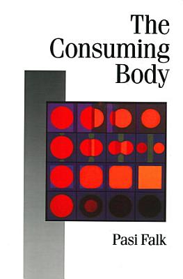 The Consuming Body PDF