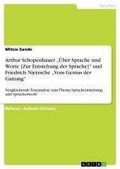 """Arthur Schopenhauer """"Über Sprache und Worte [Zur Entstehung der Sprache]"""" und Friedrich Nietzsche """"Vom Genius der Gattung"""": Vergleichende Textanalyse zum Thema Sprachentstehung und Spracherwerb"""