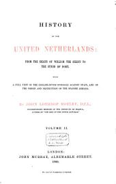 History of the United Netherlands from the death of William the Silent to the Twelve year's Truce, 1609: Volume 2