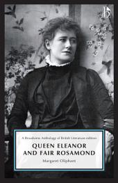 Queen Eleanor and Fair Rosamond: A Broadview Anthology of British Literature Edition