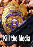 Kill the Media