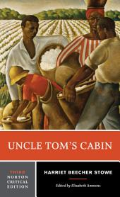 Uncle Tom's Cabin (Third Edition) (Norton Critical Editions): Edition 3
