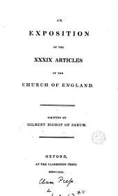 An exposition of the Thirty-nine articles of the Church of England. [Another]
