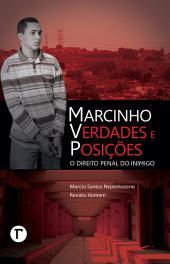 Marcinho VP: Verdades e Posições - O Direito Penal do Inimigo