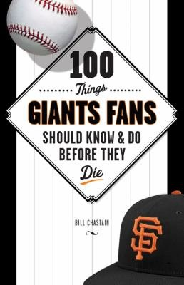 100 Things Giants Fans Should Know   Do Before They Die PDF