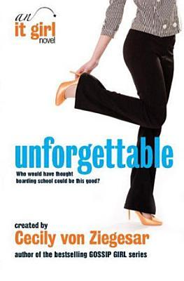Unforgettable  An It Girl Novel PDF