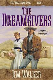 The Dreamgivers (Wells Fargo Trail Book #1)