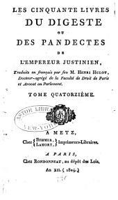 Les cinquante livres du Digeste ou des Pandectes de l'empereur Justinien: Volume14