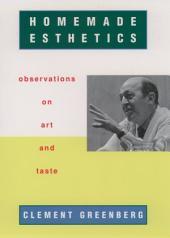 Homemade Esthetics: Observations on Art and Taste