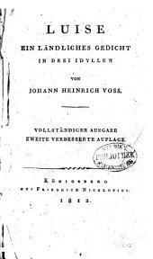 Luise: ein ländliches Gedicht in drei Idyllen