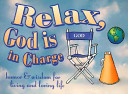 Relax  God Is in Charge