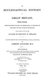 An ecclesiastical history of Great Britain, chiefly of England, from the first planting of Christianity, to the end of the reign of King Charles the second: with a brief account of the affairs of religion in Ireland, Volume 9