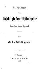 Katechismus der Geschichte der Philosophie: von Thales bis zur Gegenwart