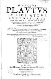 M. Accius Plautus ex fide, atque auctoritate complurium librorum manuscriptorum opera Dionys. Lambini Monstroliensis emendatus: ab eodémque commentariis explicatus, & nunc primum in lucem editus ...