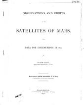 Observations and Orbits of the Satellites of Mars: With Data for Ephemerides in 1879