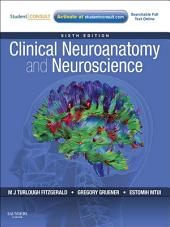 Clinical Neuroanatomy and Neuroscience: Edition 6