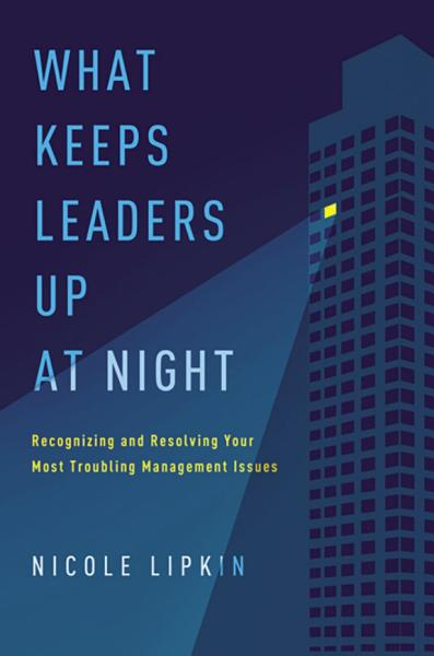 What Keeps Leaders Up At Night