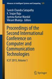 Proceedings of the Second International Conference on Computer and Communication Technologies: IC3T 2015, Volume 1
