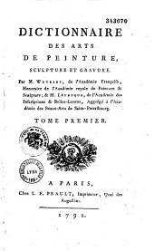 Dictionnaire des arts de peinture, sculpture et gravure. Par M. Watelet,... & M. Lévesque,... Tome premier [-cinquieme]