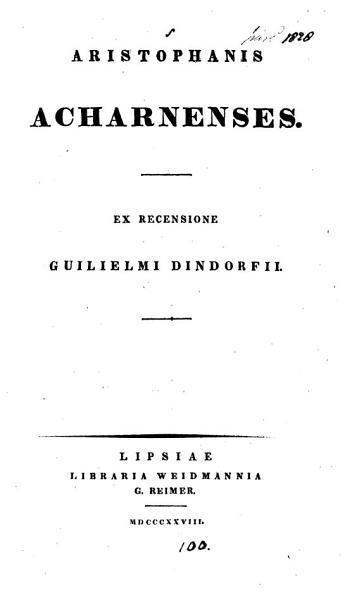 Aristophanis Acharnenses Ex Recens G Dindorfii