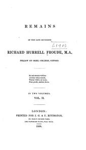 Remains of the Late Reverend Richard Hurrell Froude: Volume 2