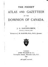 The Pocket Atlas and Gazetteer of the Dominion of Canada