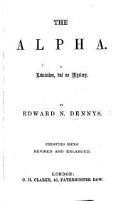 The Alpha, or first principle of the human mind: a philosophical inquiry into the nature of truth