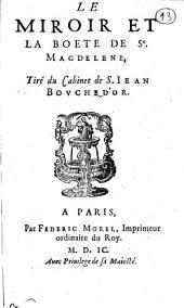 Le miroir et la boete de Se Magdelene, tiré du cabinet de S. Iean Bouche d'or