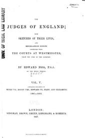 The Judges of England: With Sketches of Their Lives, and Miscellaneous Notices Connected with the Courts at Westminster, from the Time of the Conquest, Volume 5