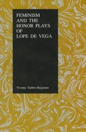 Feminism and the Honor Plays of Lope de Vega